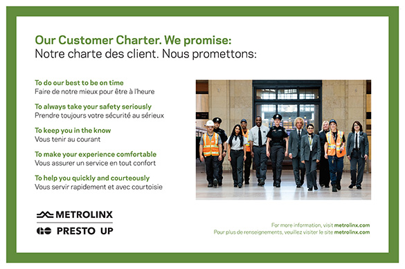 Our Customer Charter. For more information, visit metrolinx.com